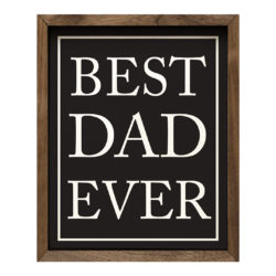 Best Dad Ever 8x10, 16x20, 32x40 Black with white writing Wood Print
