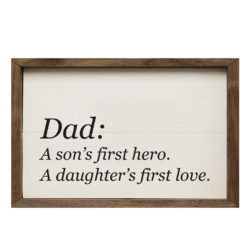 Son's first hero, Daughter's first love - Impossible 16x10 wood sign